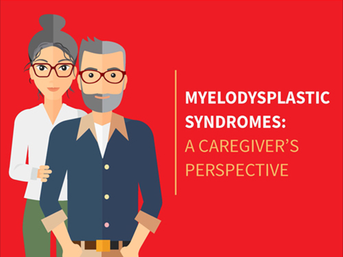 Myeldodysplastic Syndromes: A Caregiver's Perspective